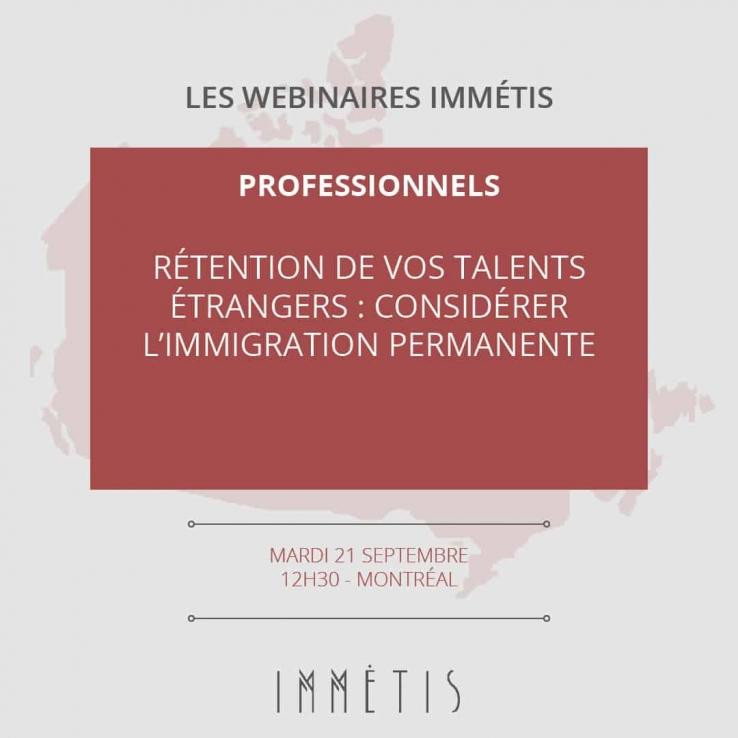 Rétention de vos talents étrangers : considérer l'immigration permanente